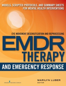 EMDR and Emergency Response: Models, Scripted Protocols, and Summary Sheets for Mental Health Interventions