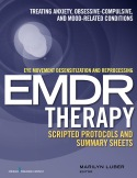 Eye movement desensitization and reprocessing (EMDR) scripted protocols: Treating Anxiety, Obsessive-Compulsive, and Mood-Related Conditions Mac Win CD Edition