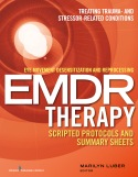 Eye Movement Desensitization and Reprocessing (EMDR) Therapy Scripted Protocols and Summary Sheets: Treating Trauma- and Stressor-Related Conditions 1st Edition