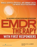 EMDR Movement Desensitization and Reprocessing EMDR Therapy With First Responders
