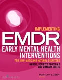 Implementing EMDR Early Mental Health Interventions for Man-Made and Natural Disasters: Models, Scripted Protocols and Summary Sheets 1st Edition