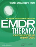 Eye Movement Desensitization and Reprocessing EMDR Therapy: Scripted Protocols and Summary Sheets