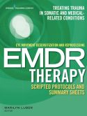 Eye Movement Desensitization and Reprocessing (EMDR) Therapy Scripted Protocols and Summary Sheets: Treating Trauma in Somatic and Medical Related Conditions 1st Edition, Kindle Edition